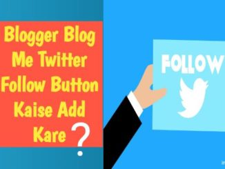 blog me twitter follow button kaise add kare