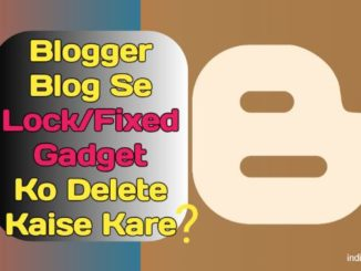 blog se locked fixed gadget ko delete kaise kare