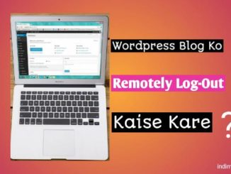 wordpress blog ko remotely log out kaise kare