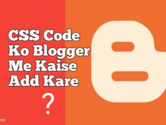 blog me css code kaise add kare