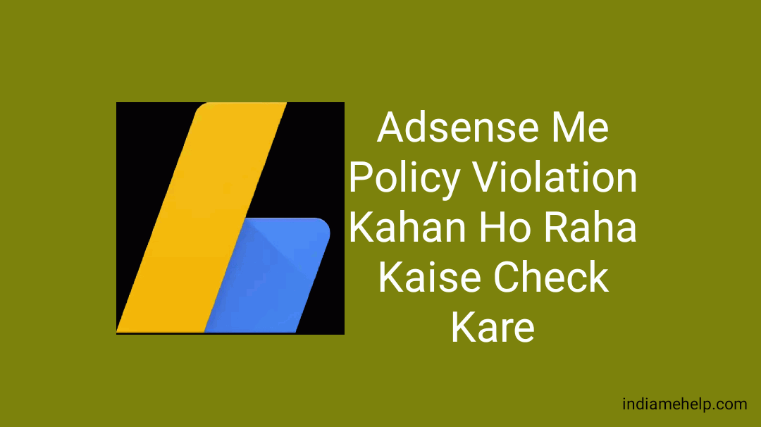 adsense account me policy Violation kaise check kare